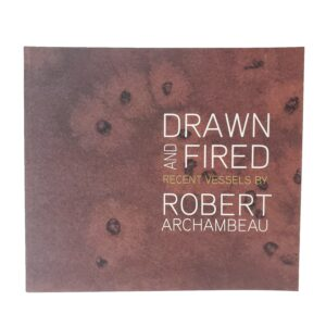 Drawn and Fired - Robert Archa